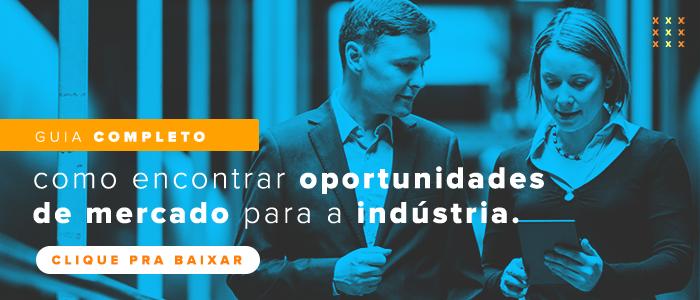 Como encontrar oportunidades de mercado para a indústria - Baixe o guia completo